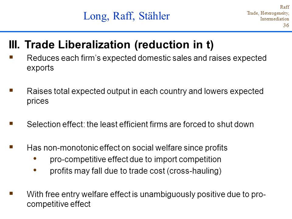 III. Trade Liberalization (reduction in t)