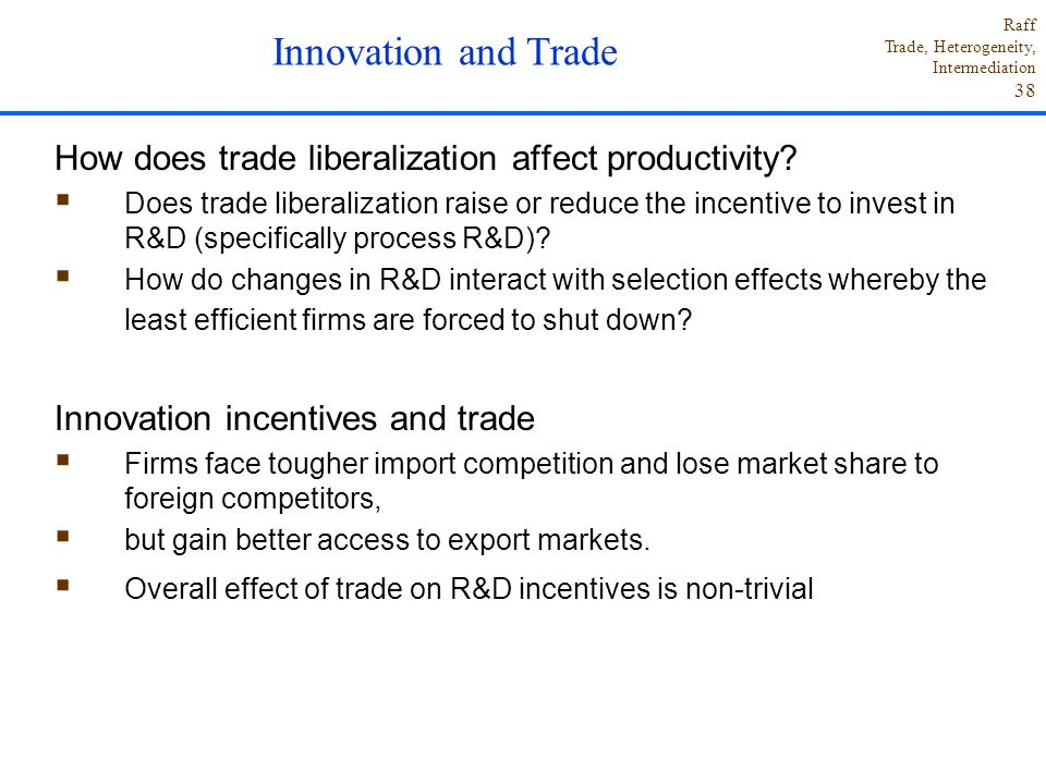 Innovation and Trade How does trade liberalization affect productivity