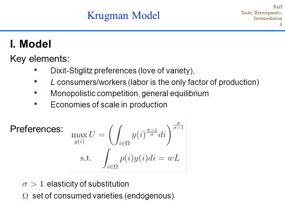 Krugman Model I. Model Key elements: Preferences: