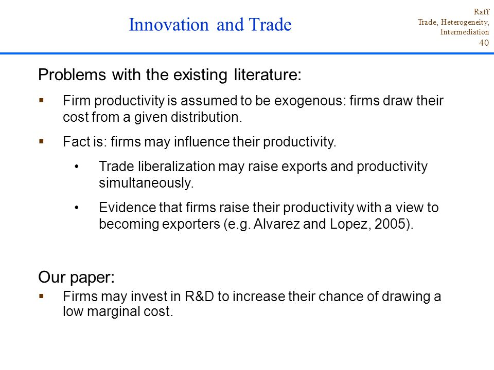 Innovation and Trade Problems with the existing literature: Our paper: