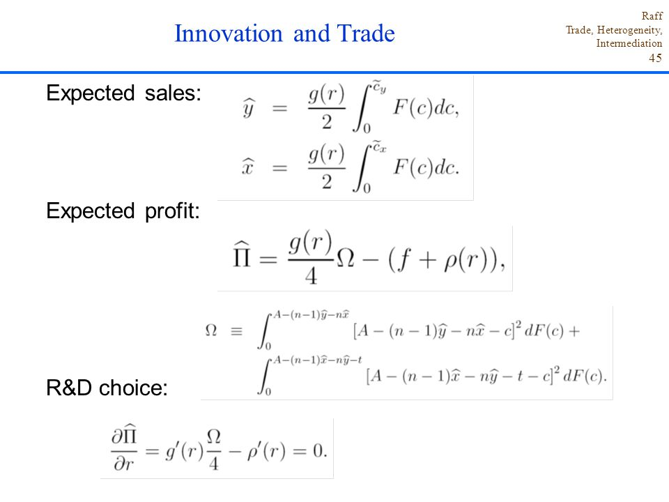Innovation and Trade Expected sales: Expected profit: R&D choice: .