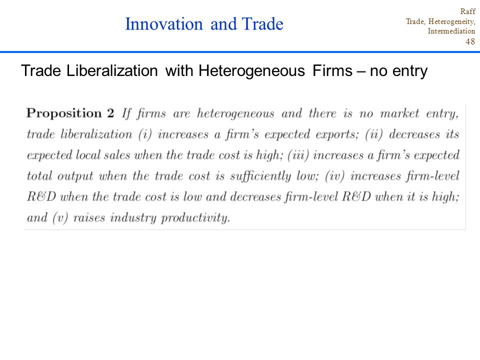 Innovation and Trade Trade Liberalization with Heterogeneous Firms – no entry