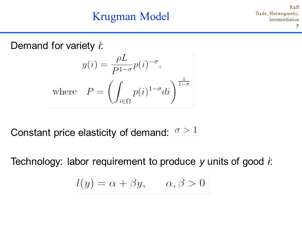 Krugman Model Demand for variety i: