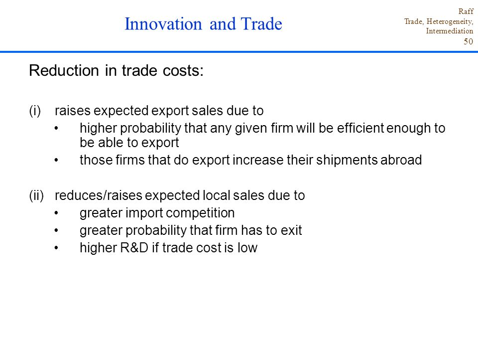 Innovation and Trade Reduction in trade costs: