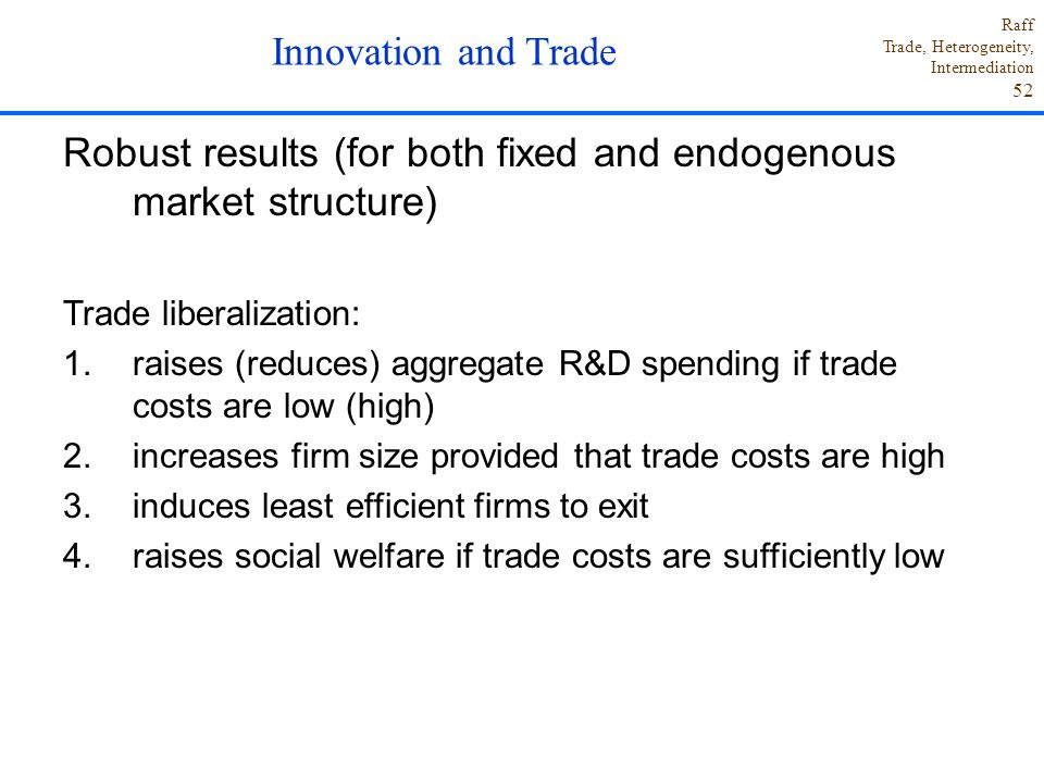 Robust results (for both fixed and endogenous market structure)
