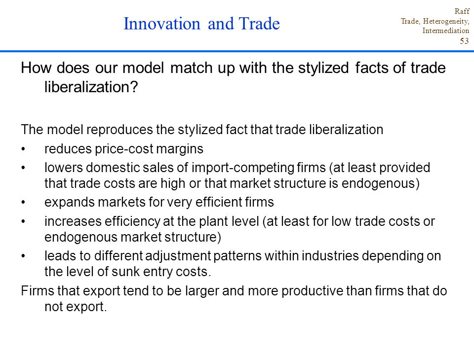 Innovation and Trade How does our model match up with the stylized facts of trade liberalization