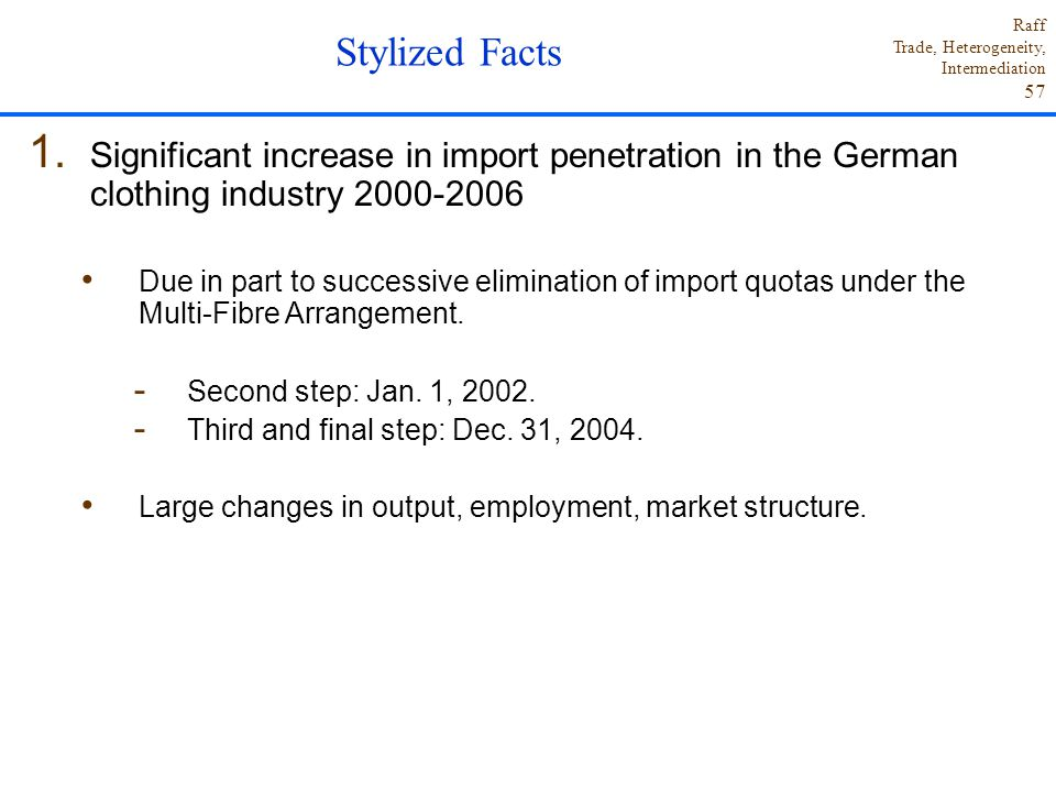 Stylized Facts Significant increase in import penetration in the German clothing industry 2000-2006.