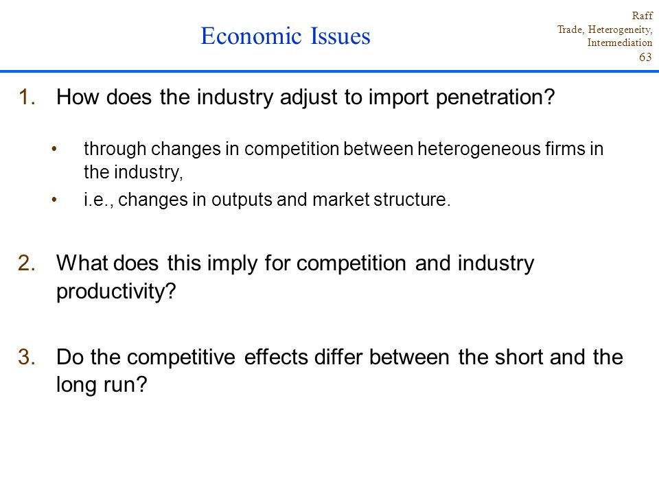 Economic Issues How does the industry adjust to import penetration