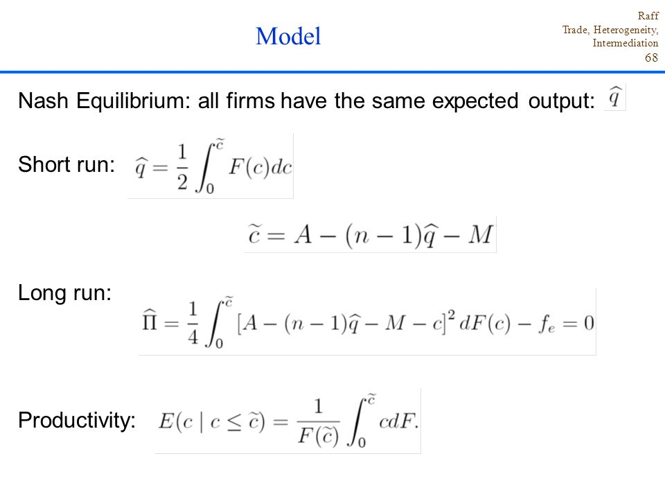 Model Nash Equilibrium: all firms have the same expected output: