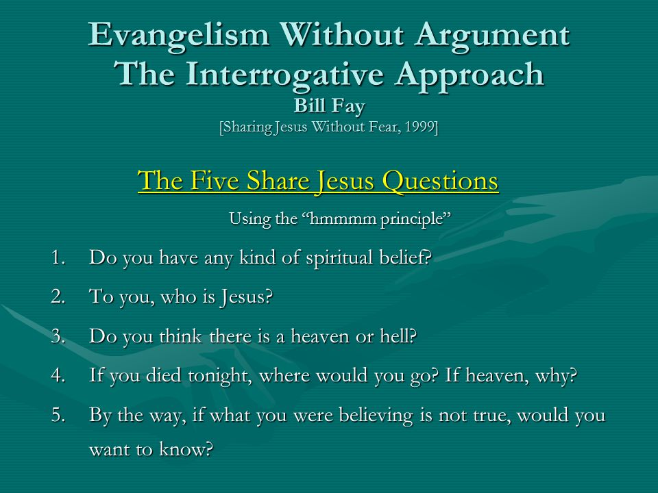 The Five Share Jesus Questions Using the hmmmm principle
