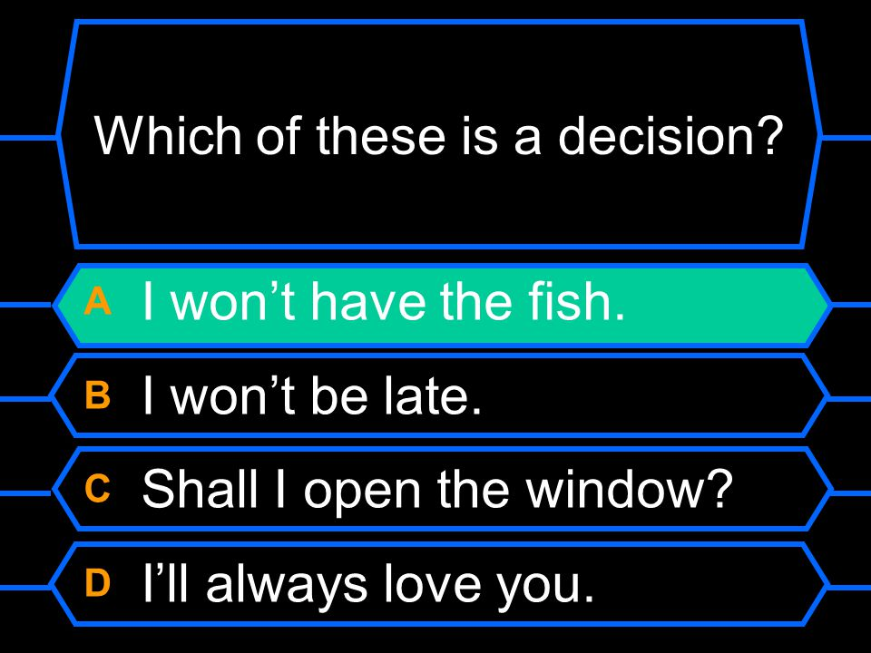 Which of these is a decision