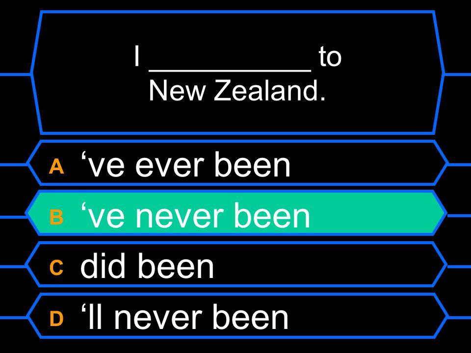 I __________ to New Zealand.