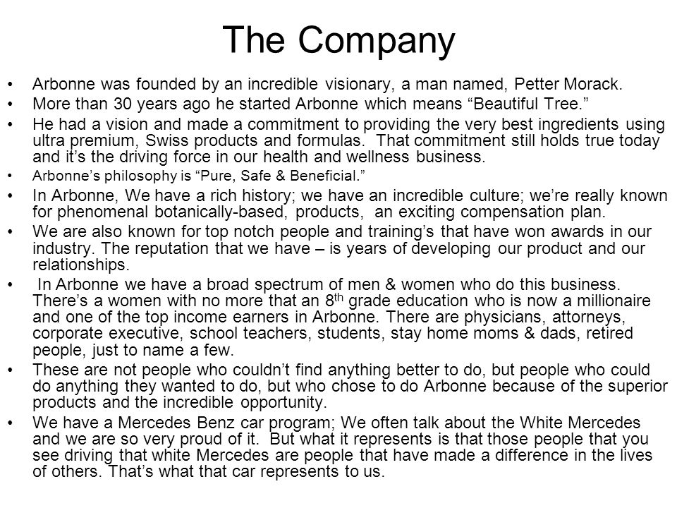 The Company Arbonne was founded by an incredible visionary, a man named, Petter Morack.
