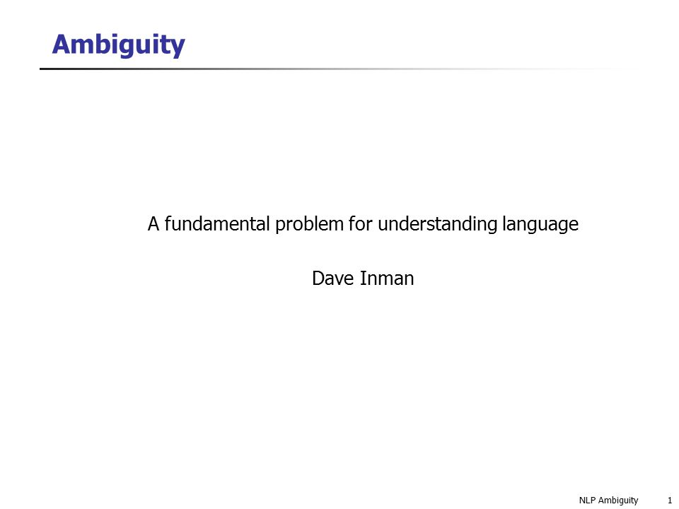 A fundamental problem for understanding language