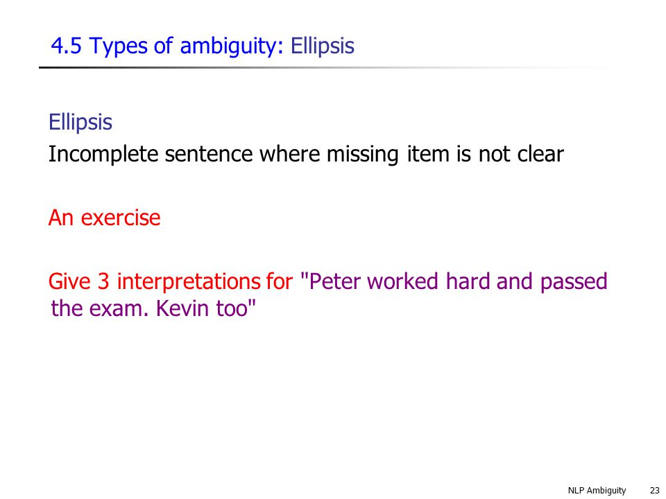 4.5 Types of ambiguity: Ellipsis