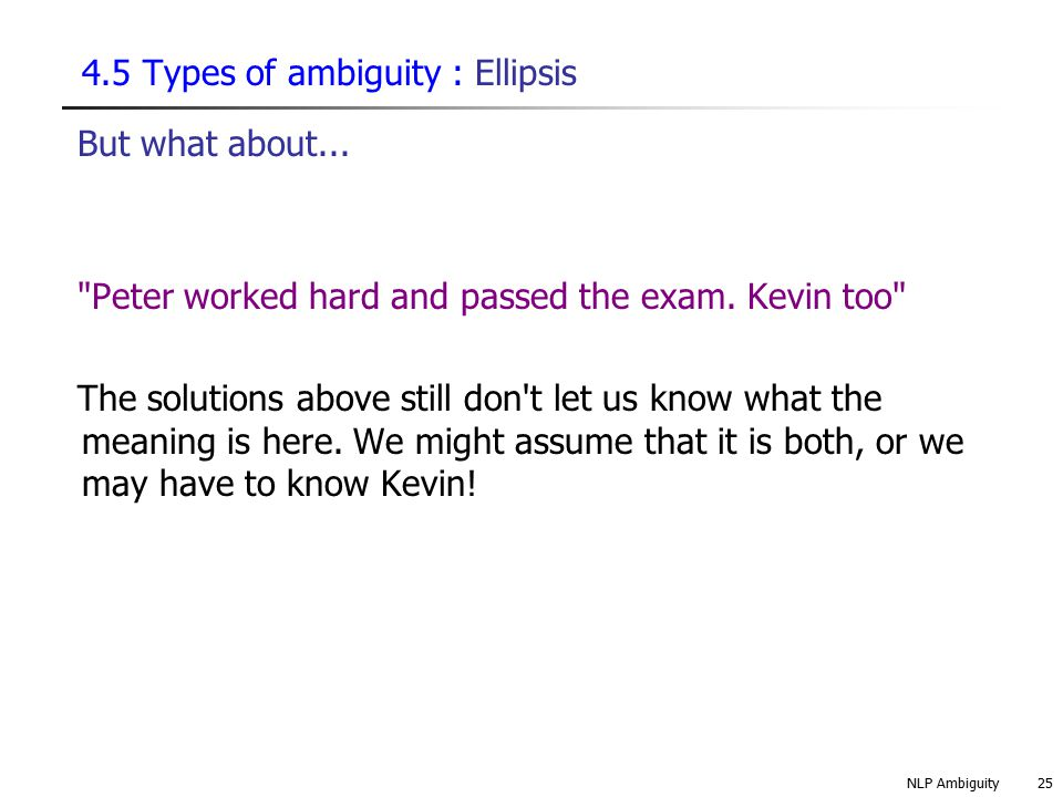 4.5 Types of ambiguity : Ellipsis