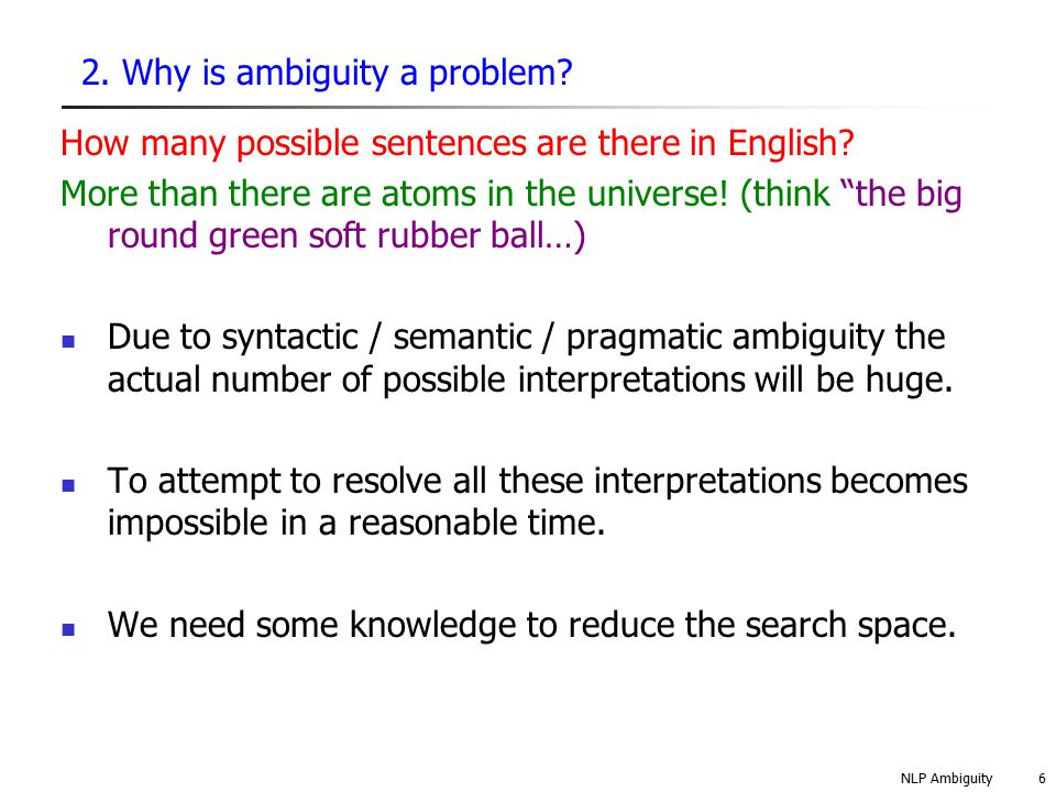 2. Why is ambiguity a problem