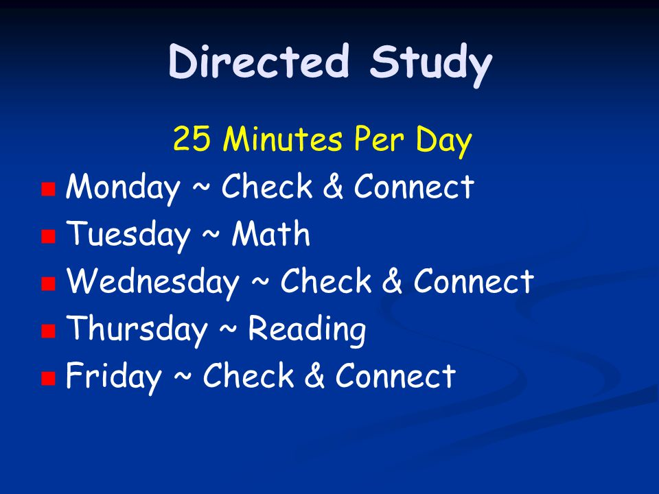 Directed Study Monday ~ Check & Connect Tuesday ~ Math