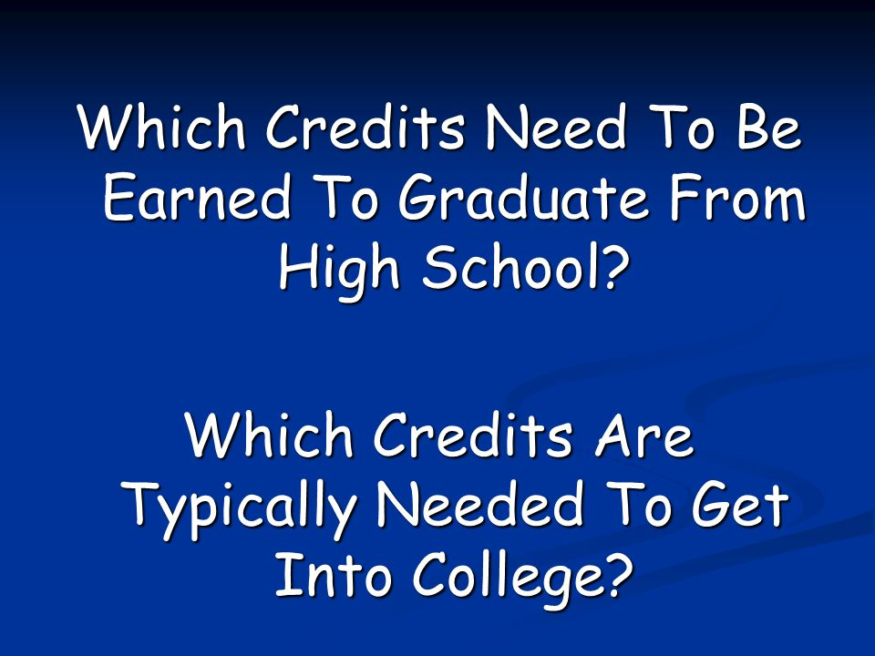 Which Credits Need To Be Earned To Graduate From High School