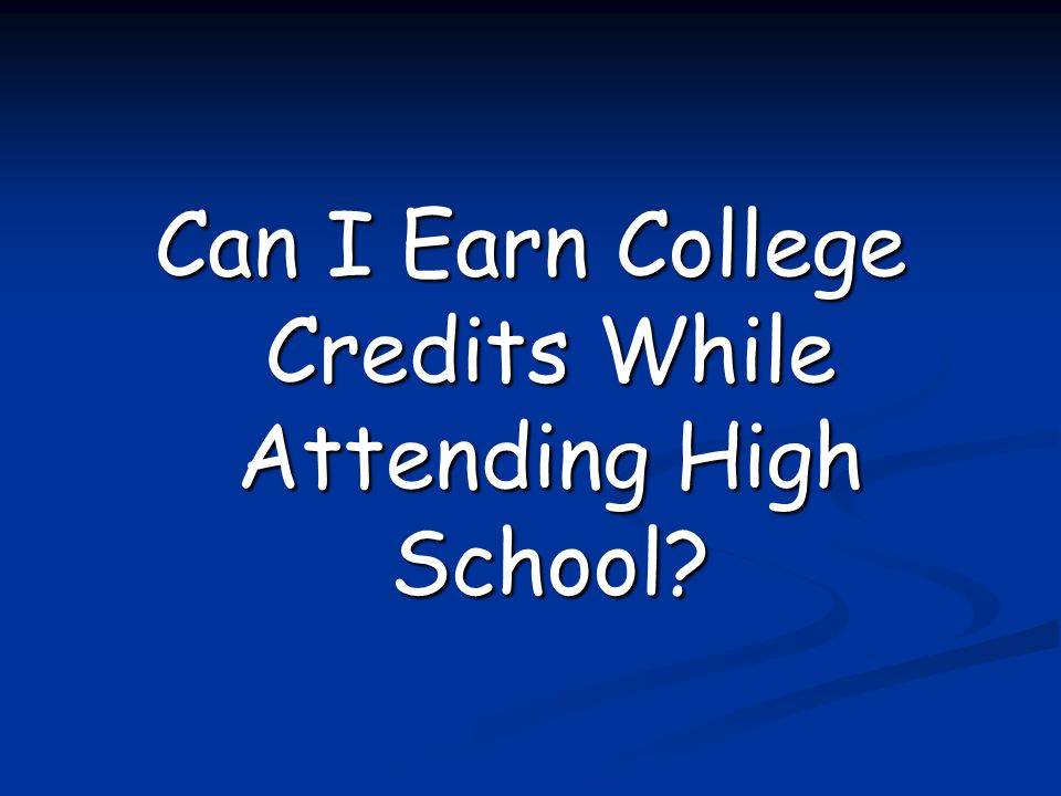 Can I Earn College Credits While Attending High School