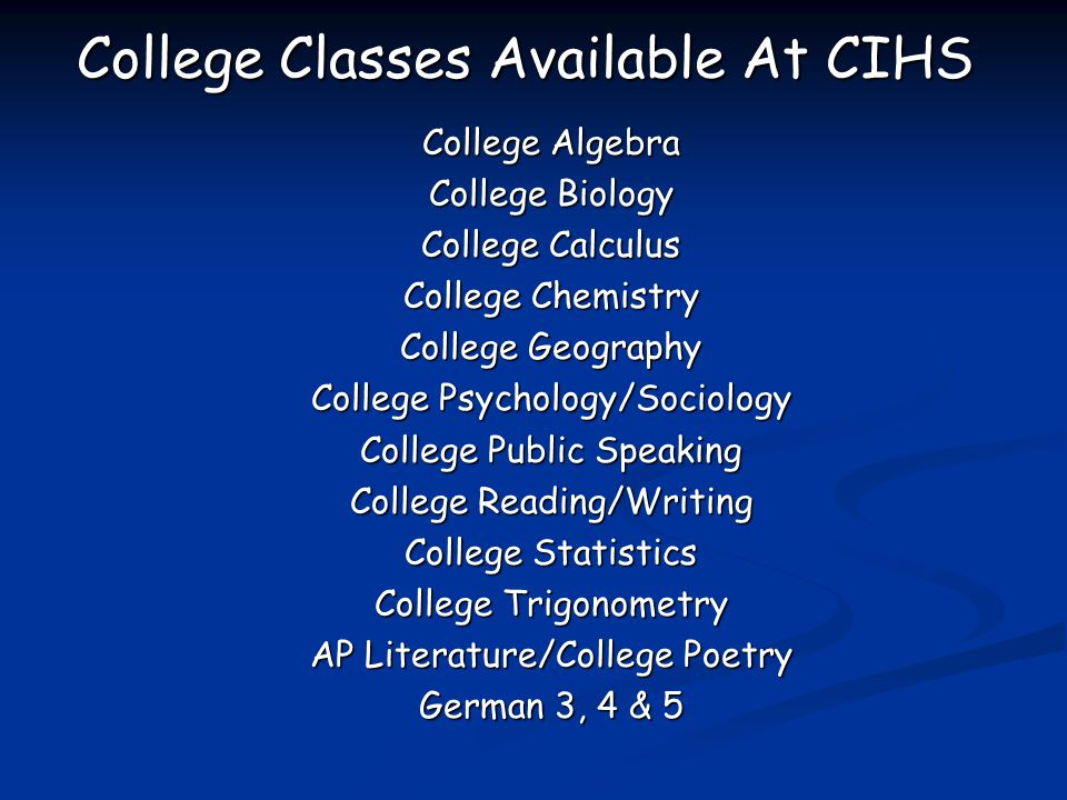 College Classes Available At CIHS