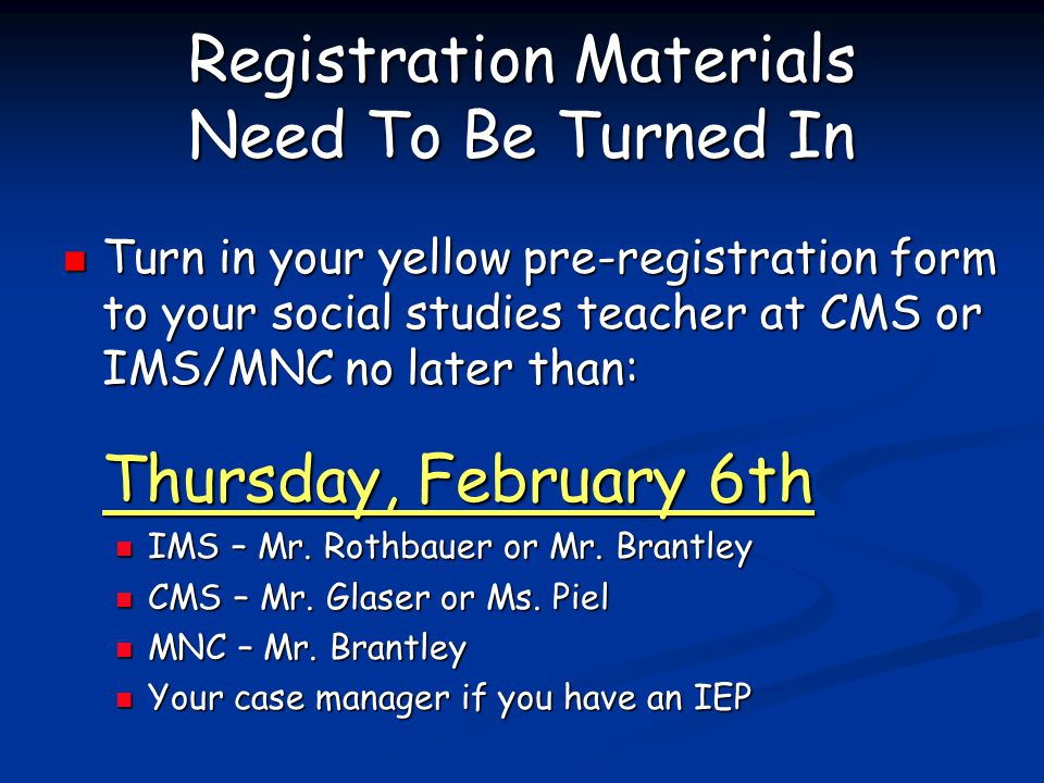 Registration Materials Need To Be Turned In