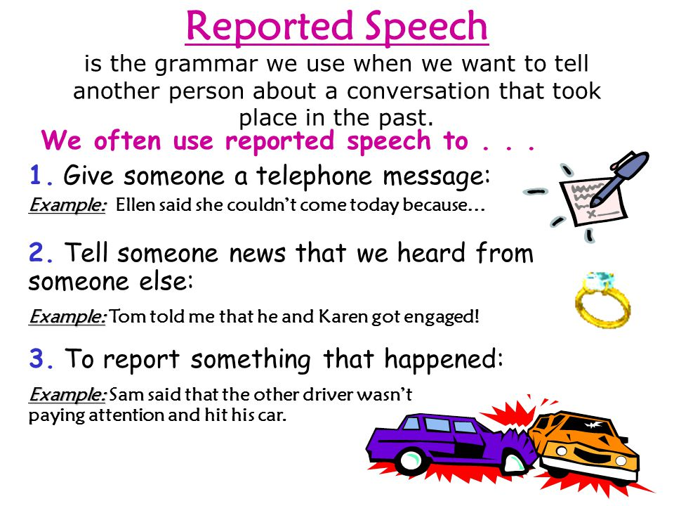 We often use reported speech to . . .