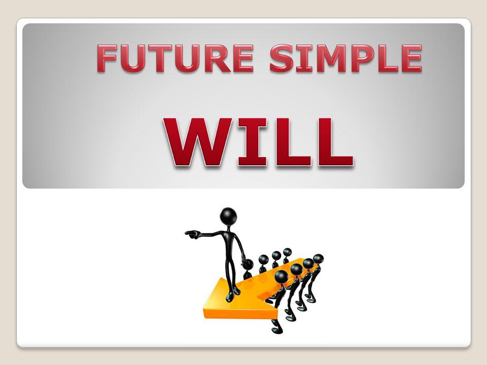 FUTURE SIMPLE WILL