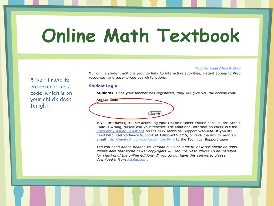 Online Math Textbook 5. You'll need to enter an access code, which is on your child's desk tonight.
