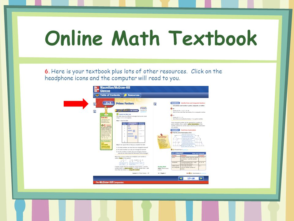 Online Math Textbook 6. Here is your textbook plus lots of other resources.