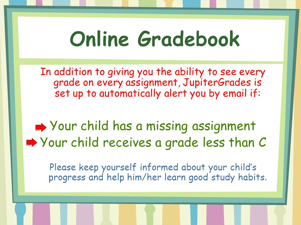 Online Gradebook Your child has a missing assignment
