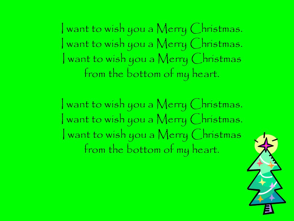 I want to wish you a Merry Christmas.