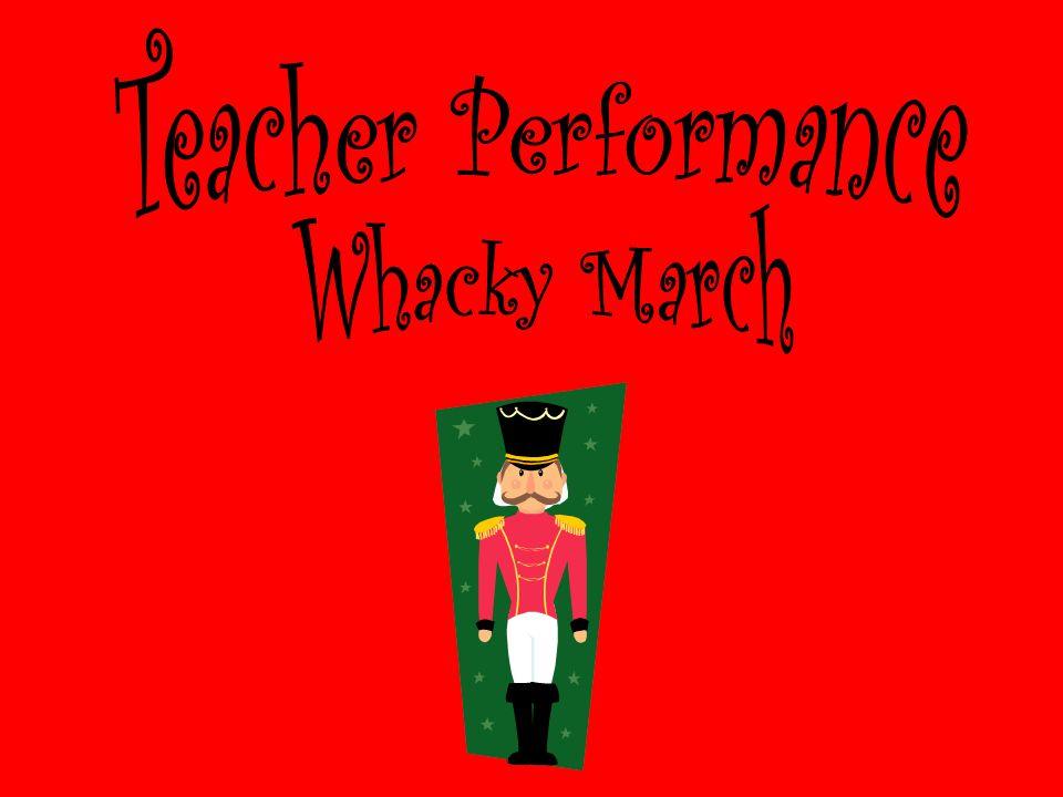 Teacher Performance Whacky March