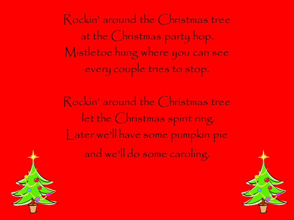 Rockin' around the Christmas tree at the Christmas party hop.
