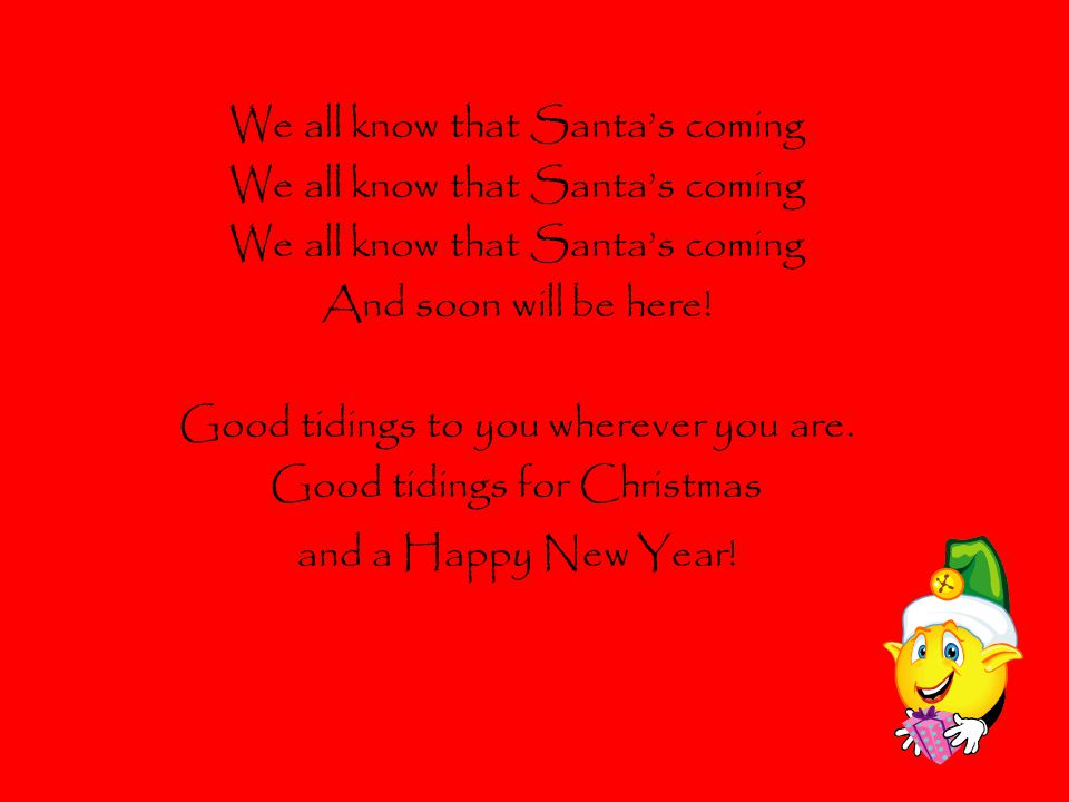We all know that Santa's coming