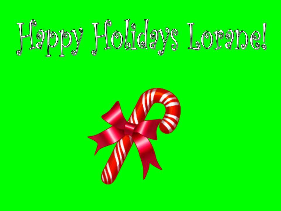 Happy Holidays Lorane!