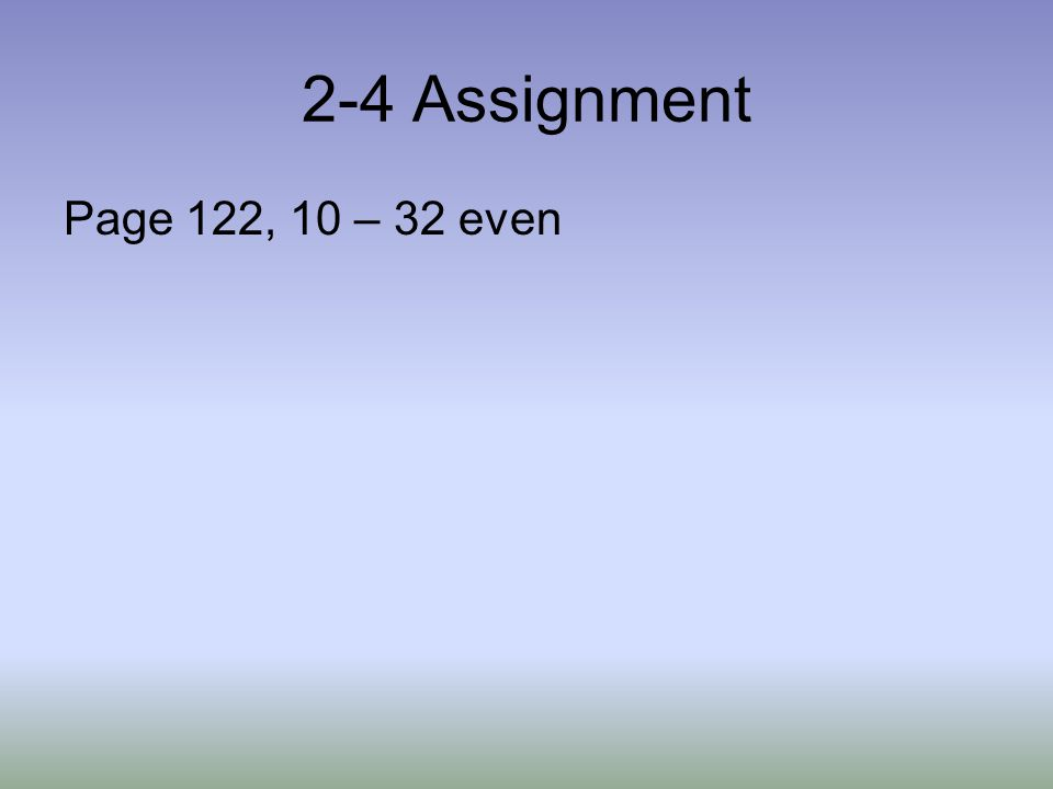 2-4 Assignment Page 122, 10 – 32 even