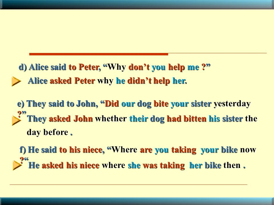 d) Alice said to Peter, Why don't you help me
