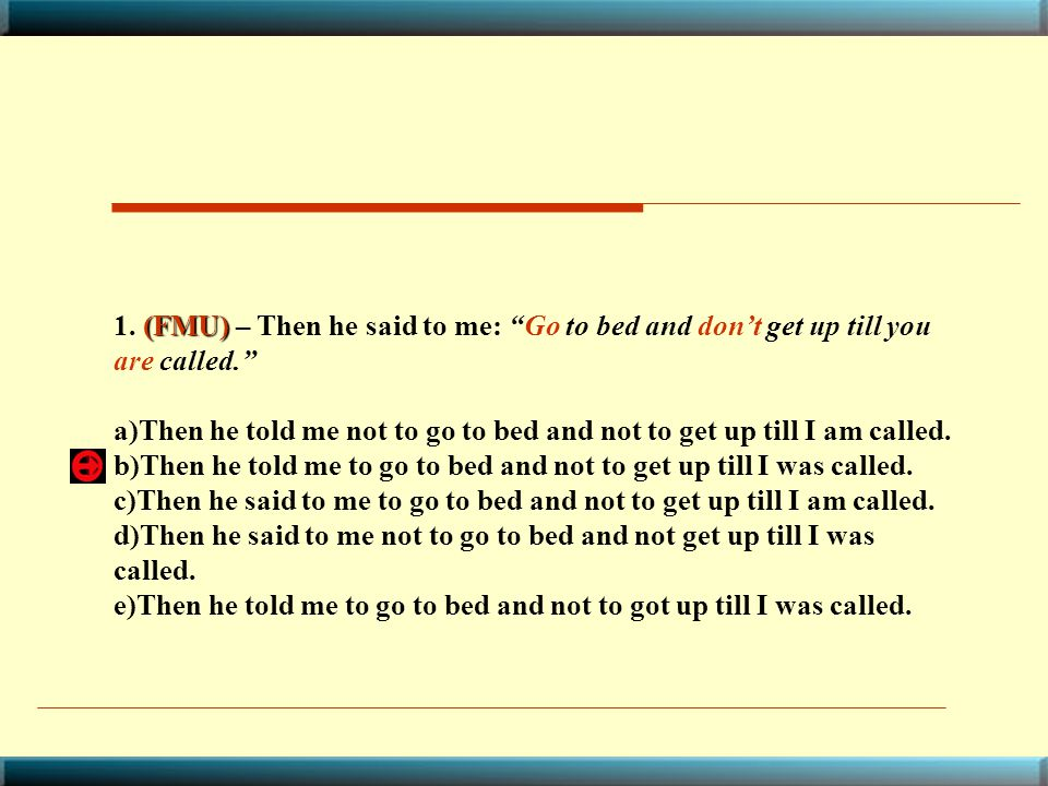 1. (FMU) – Then he said to me: Go to bed and don't get up till you are called.