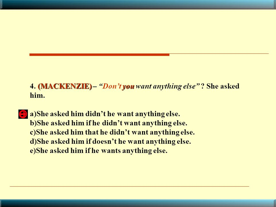 4. (MACKENZIE) – Don't you want anything else She asked him.