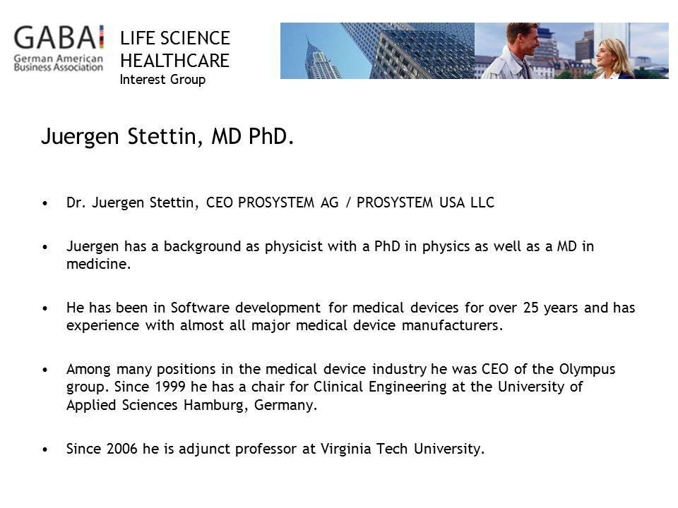 Juergen Stettin, MD PhD. Dr. Juergen Stettin, CEO PROSYSTEM AG / PROSYSTEM USA LLC.