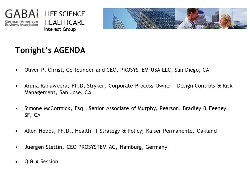 Tonight's AGENDA Oliver P. Christ, Co-founder and CEO, PROSYSTEM USA LLC, San Diego, CA.
