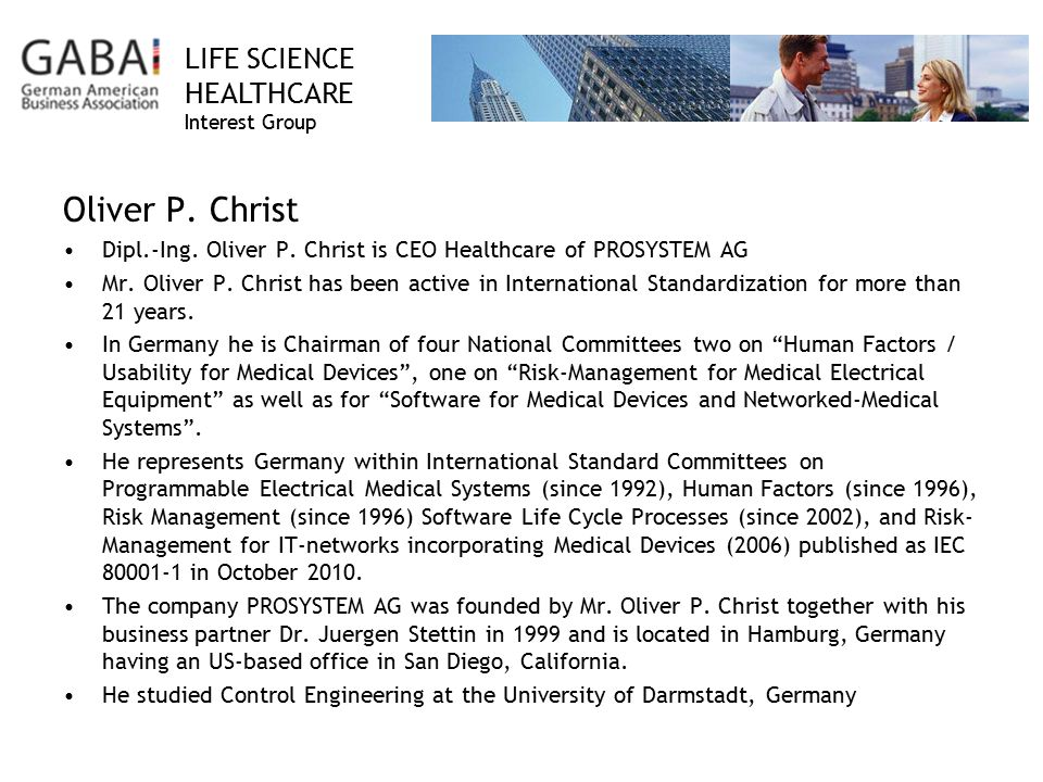 Oliver P. Christ Dipl.-Ing. Oliver P. Christ is CEO Healthcare of PROSYSTEM AG.