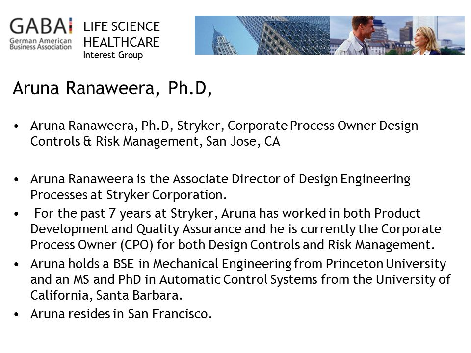 Aruna Ranaweera, Ph.D, Aruna Ranaweera, Ph.D, Stryker, Corporate Process Owner Design Controls & Risk Management, San Jose, CA.