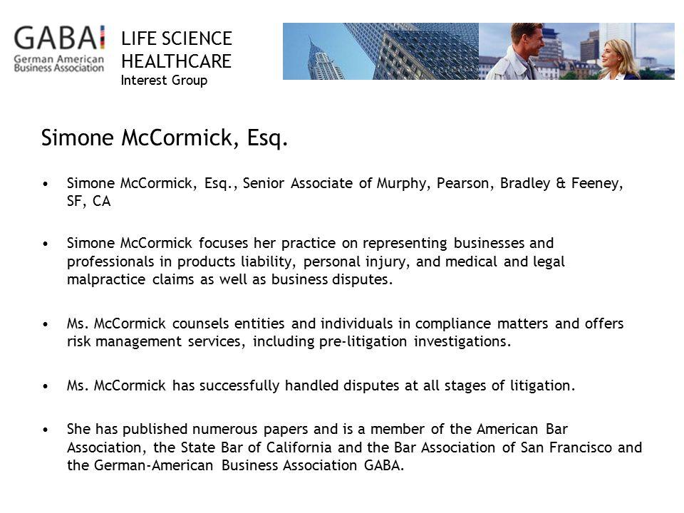 Simone McCormick, Esq. Simone McCormick, Esq., Senior Associate of Murphy, Pearson, Bradley & Feeney, SF, CA.