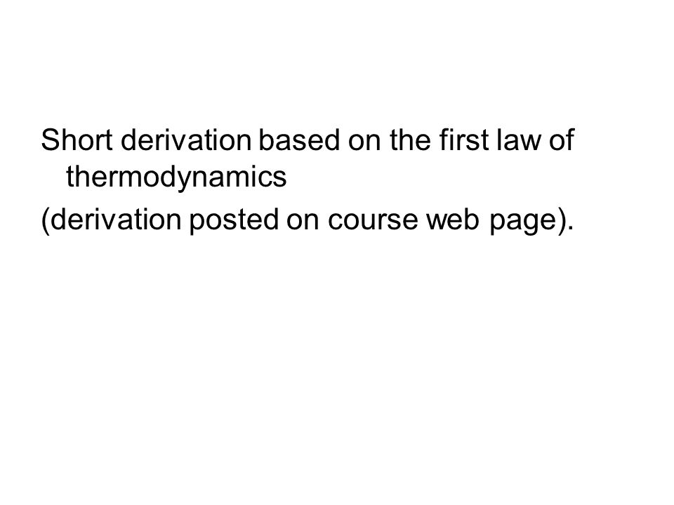 Short derivation based on the first law of thermodynamics