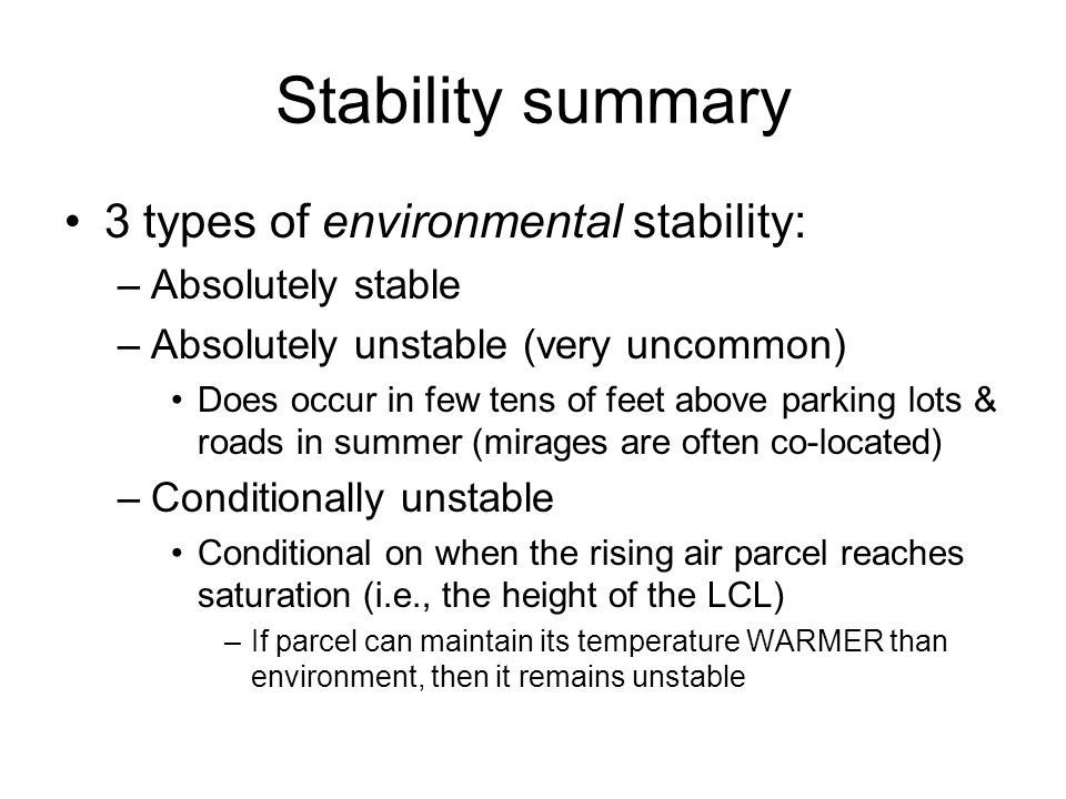 Stability summary 3 types of environmental stability: