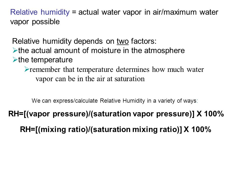 Relative humidity depends on two factors: