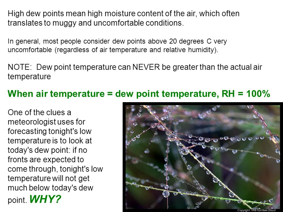 When air temperature = dew point temperature, RH = 100%