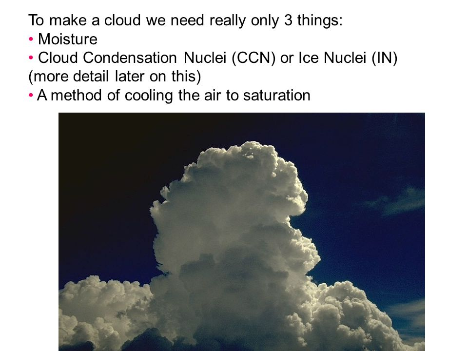To make a cloud we need really only 3 things: